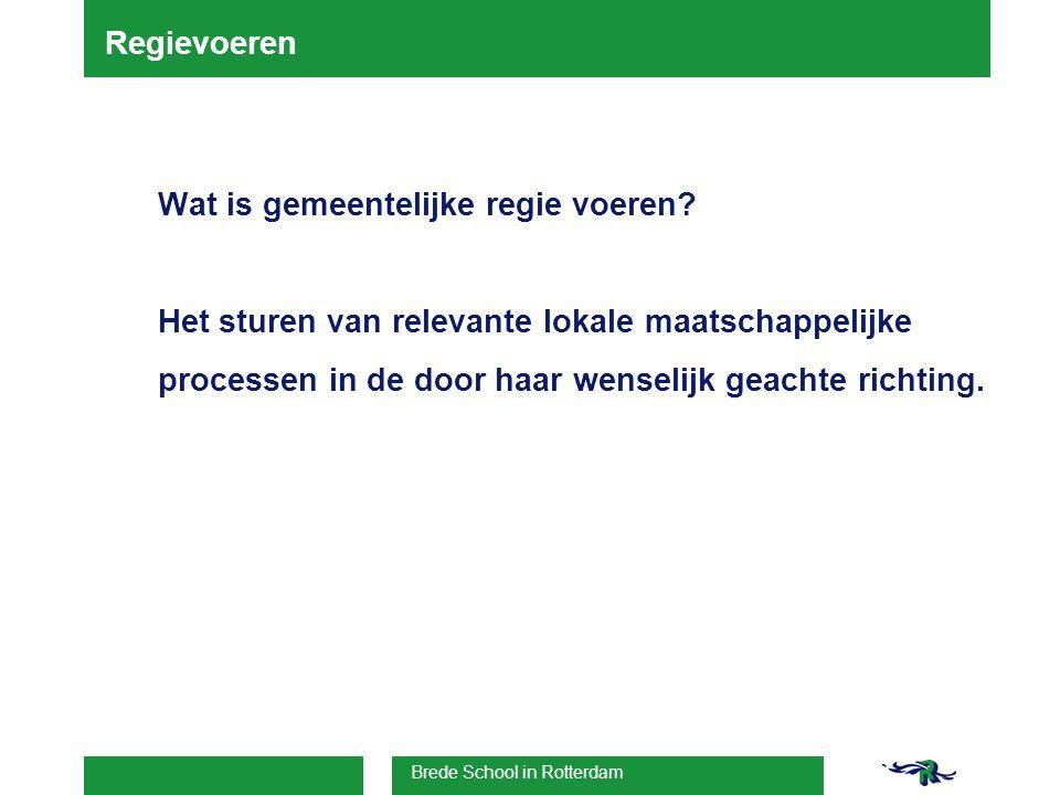 Brede School in Rotterdam Regievoeren Wat is gemeentelijke regie voeren.