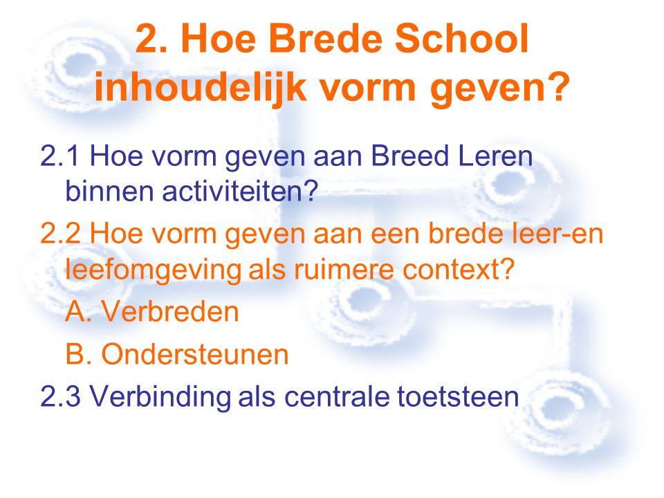 2. Hoe Brede School inhoudelijk vorm geven.