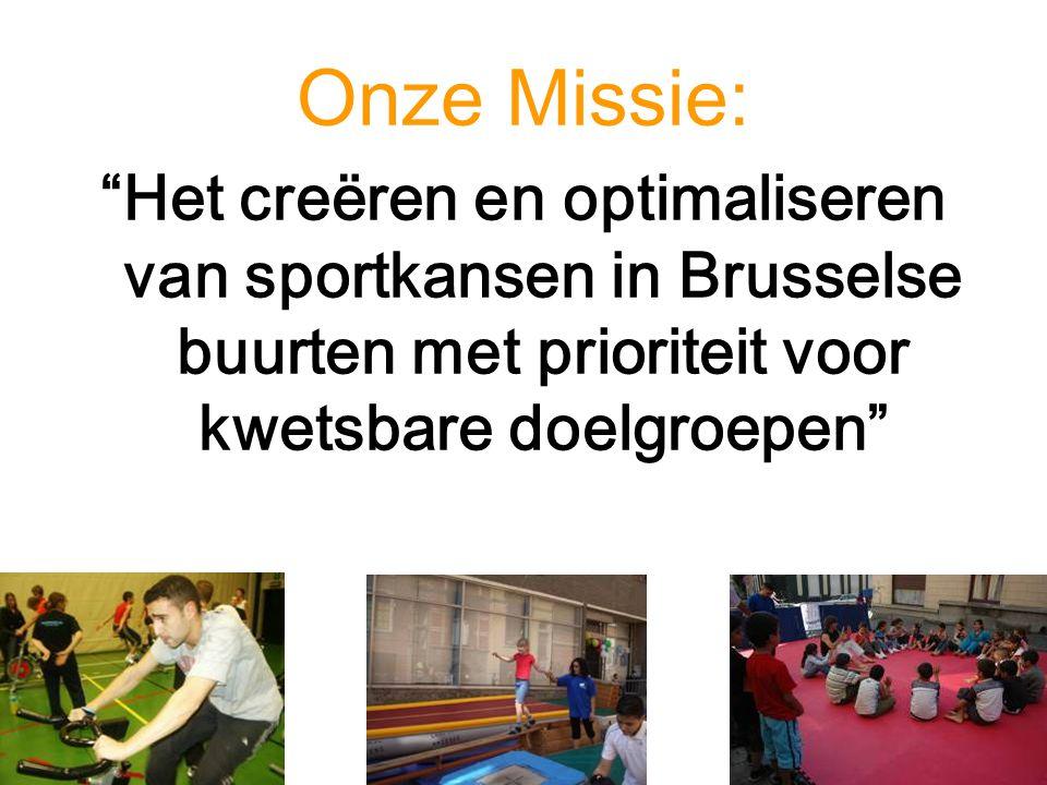"""Onze Missie: """"Het creëren en optimaliseren van sportkansen in Brusselse buurten met prioriteit voor kwetsbare doelgroepen"""""""