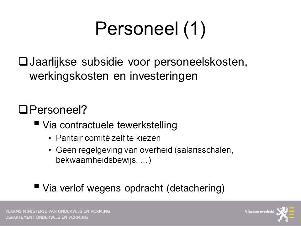 Personeel (1)  Jaarlijkse subsidie voor personeelskosten, werkingskosten en investeringen  Personeel.