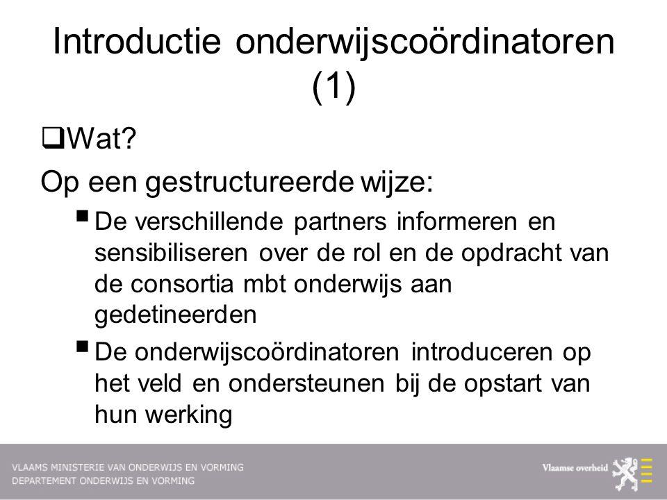 Introductie onderwijscoördinatoren (1)  Wat.