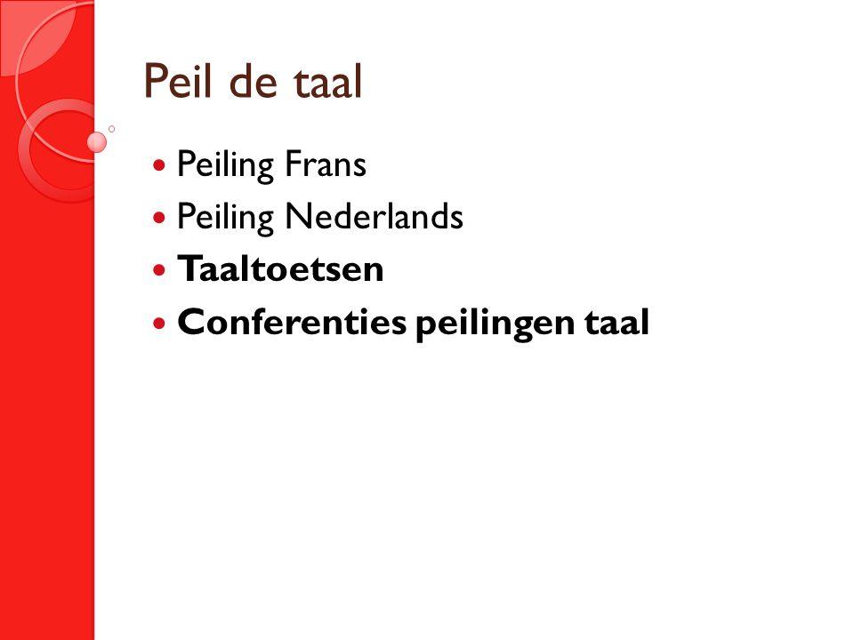 Peil de taal Peiling Frans Peiling Nederlands Taaltoetsen Conferenties peilingen taal