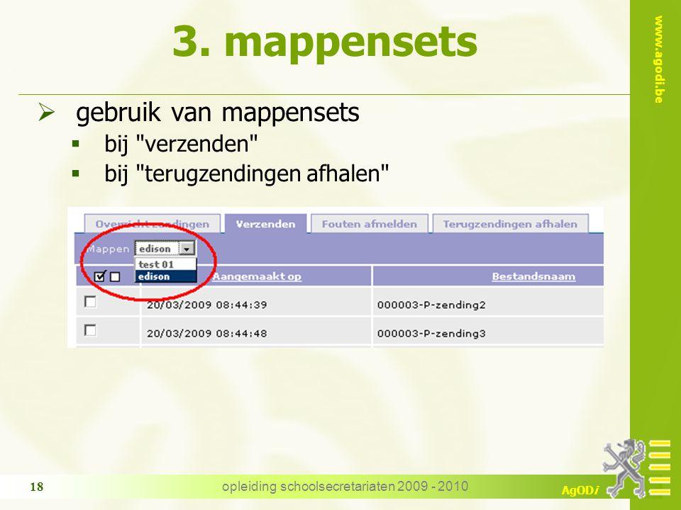 www.agodi.be AgODi opleiding schoolsecretariaten 2009 - 2010 18 3. mappensets  gebruik van mappensets  bij