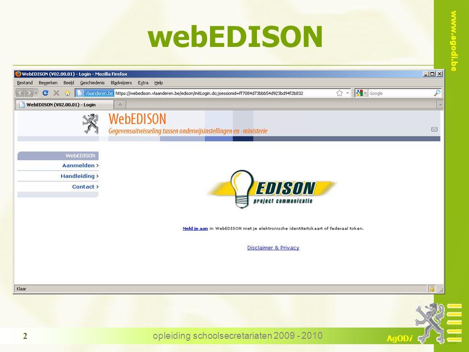 www.agodi.be AgODi opleiding schoolsecretariaten 2009 - 2010 2 webEDISON