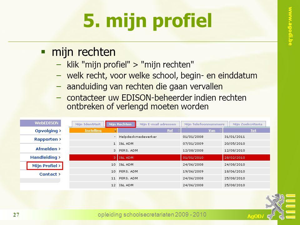 www.agodi.be AgODi opleiding schoolsecretariaten 2009 - 2010 27  mijn rechten −klik