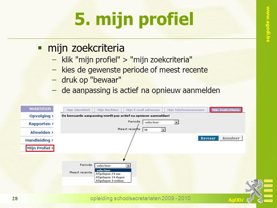 www.agodi.be AgODi opleiding schoolsecretariaten 2009 - 2010 28  mijn zoekcriteria −klik