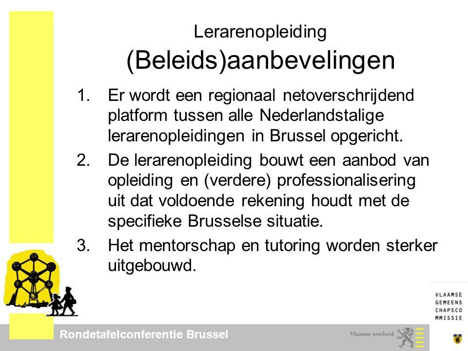 Rondetafelconferentie Brussel School en omgeving (Beleids)aanbevelingen 1.Het project van taalondersteuning buiten de school(m)uren wordt uitgebreid.