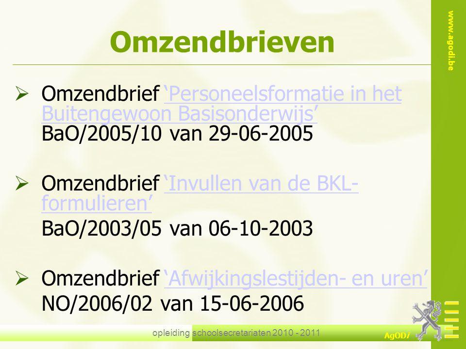 www.agodi.be AgODi opleiding schoolsecretariaten 2010 - 2011 Omzendbrieven  Omzendbrief 'Personeelsformatie in het Buitengewoon Basisonderwijs' BaO/2