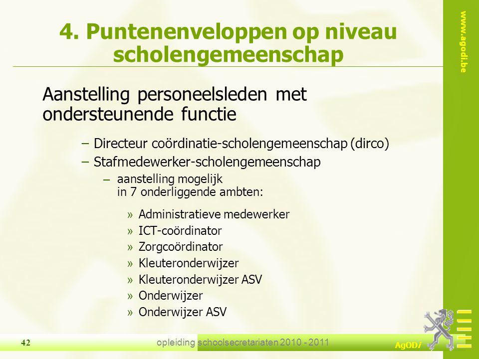 www.agodi.be AgODi opleiding schoolsecretariaten 2010 - 2011 42 4. Puntenenveloppen op niveau scholengemeenschap Aanstelling personeelsleden met onder