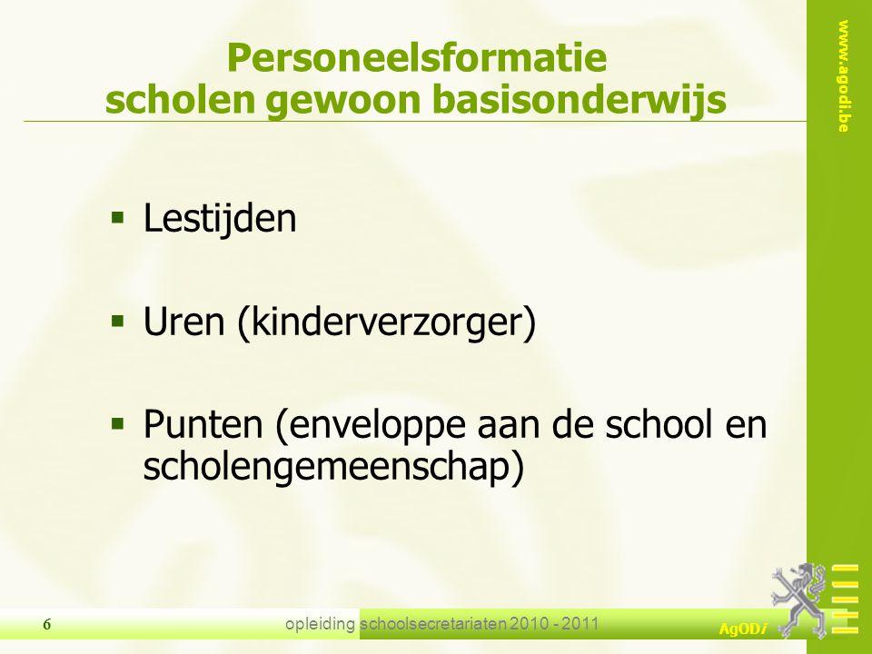 www.agodi.be AgODi opleiding schoolsecretariaten 2010 - 2011 6  Lestijden  Uren (kinderverzorger)  Punten (enveloppe aan de school en scholengemeen