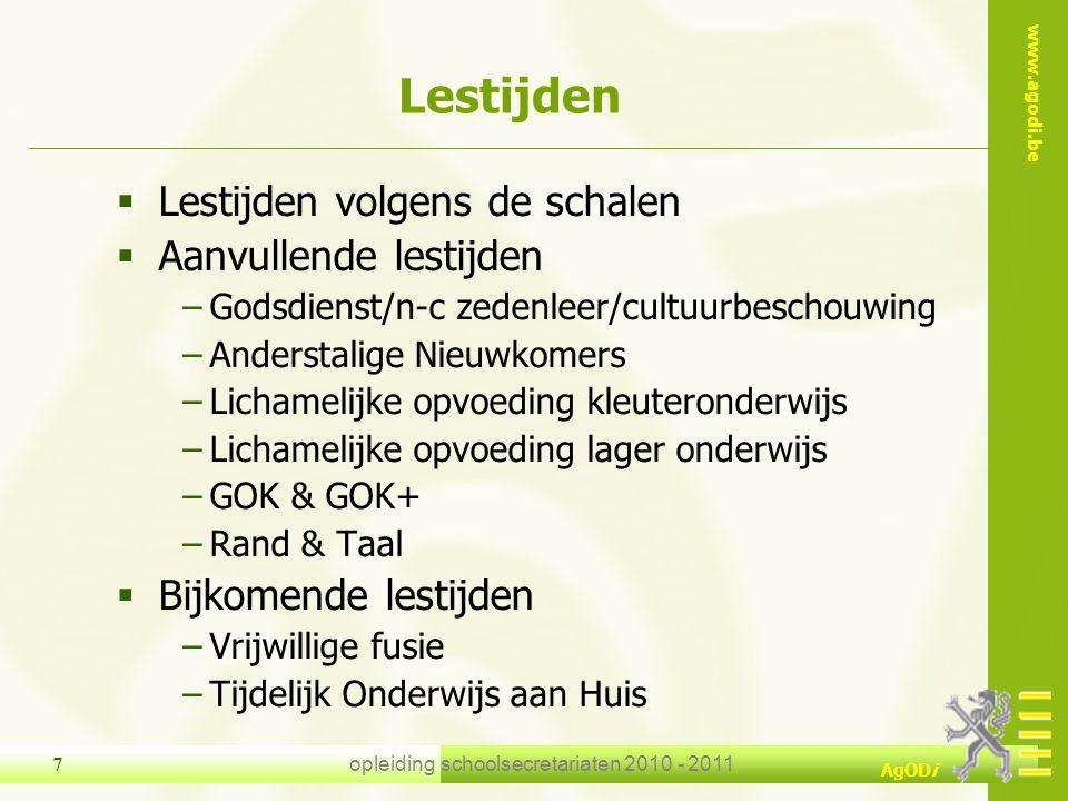 www.agodi.be AgODi opleiding schoolsecretariaten 2010 - 2011 38 4.