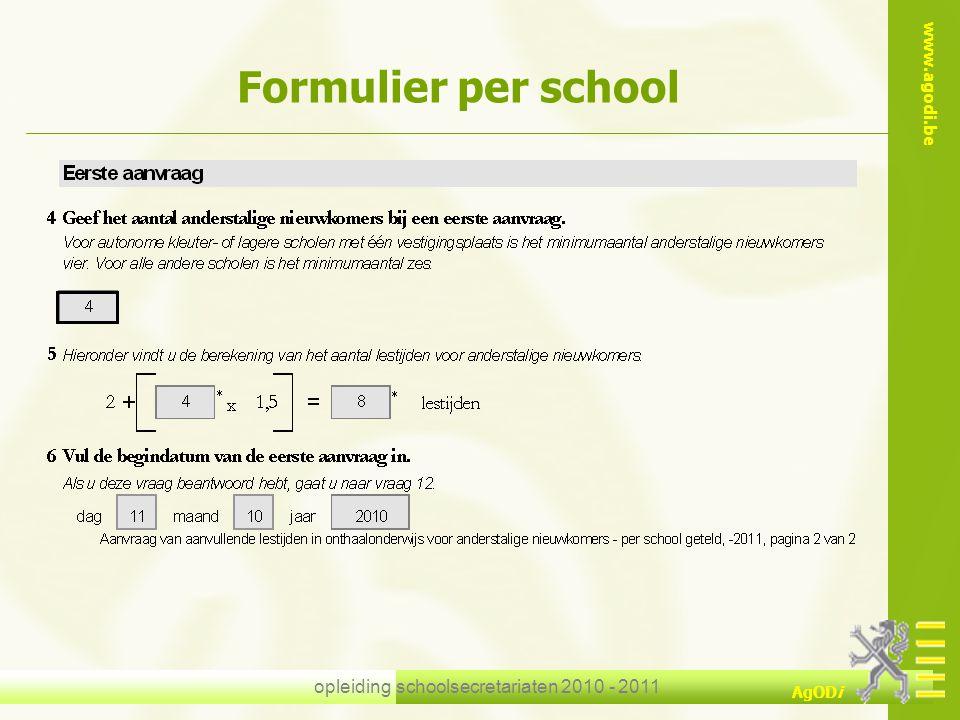 www.agodi.be AgODi opleiding schoolsecretariaten 2010 - 2011 Formulier per school