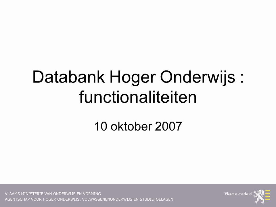 Databank Hoger Onderwijs : functionaliteiten 10 oktober 2007