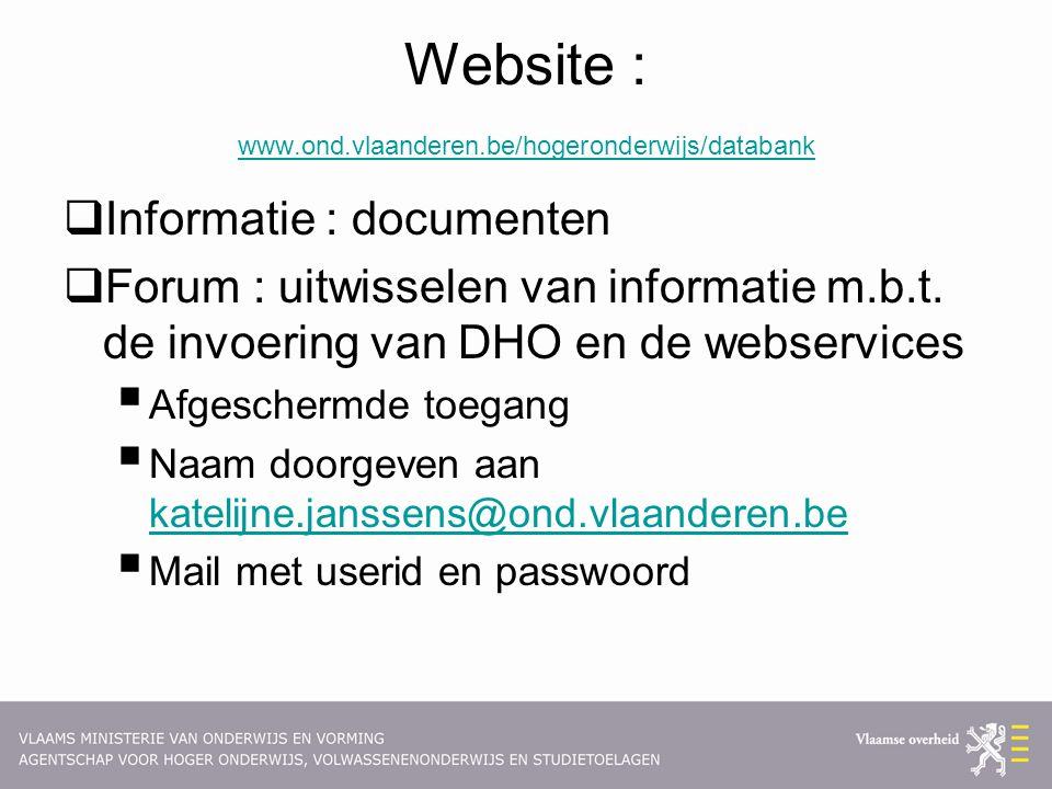 Website : www.ond.vlaanderen.be/hogeronderwijs/databank www.ond.vlaanderen.be/hogeronderwijs/databank  Informatie : documenten  Forum : uitwisselen van informatie m.b.t.