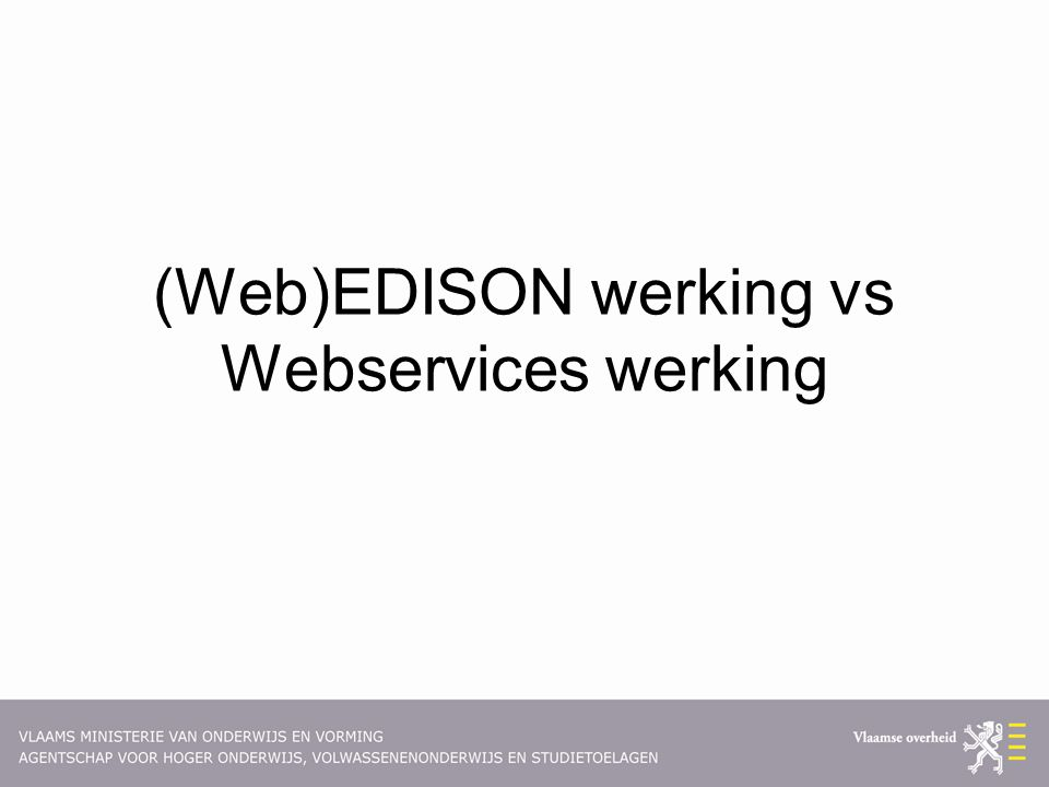 (Web)EDISON werking vs Webservices werking