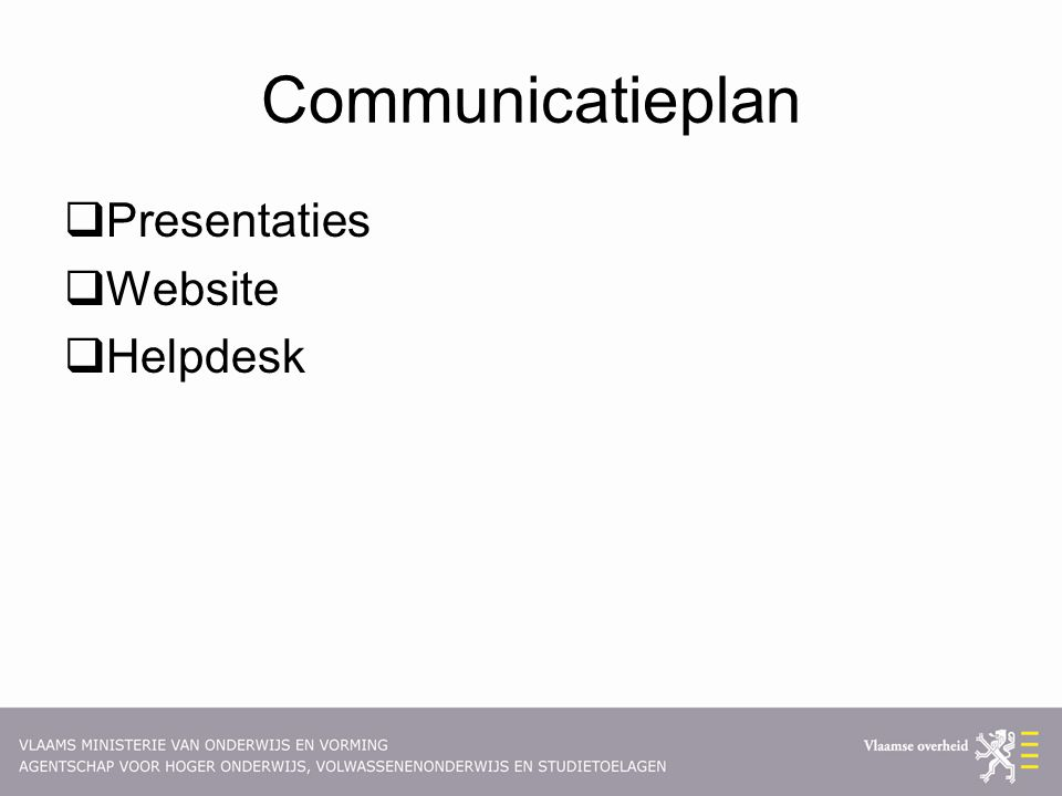 Communicatieplan  Presentaties  Website  Helpdesk