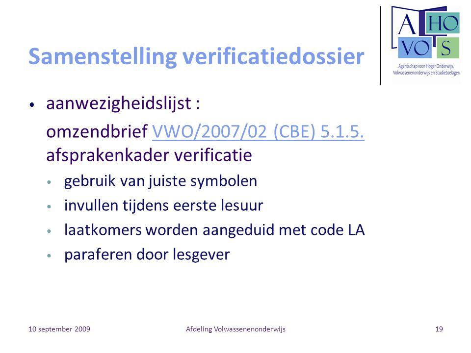 10 september 2009Afdeling Volwassenenonderwijs19 Samenstelling verificatiedossier aanwezigheidslijst : omzendbrief VWO/2007/02 (CBE) 5.1.5.