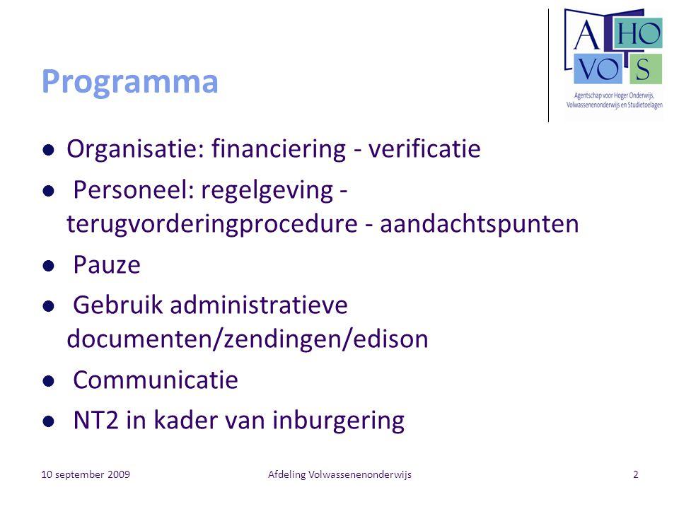 Afdeling Volwassenenonderwijs2 Programma Organisatie: financiering - verificatie Personeel: regelgeving - terugvorderingprocedure - aandachtspunten Pa