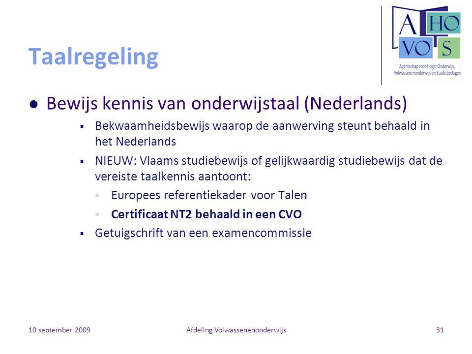 10 september 2009Afdeling Volwassenenonderwijs31 Taalregeling Bewijs kennis van onderwijstaal (Nederlands)  Bekwaamheidsbewijs waarop de aanwerving s