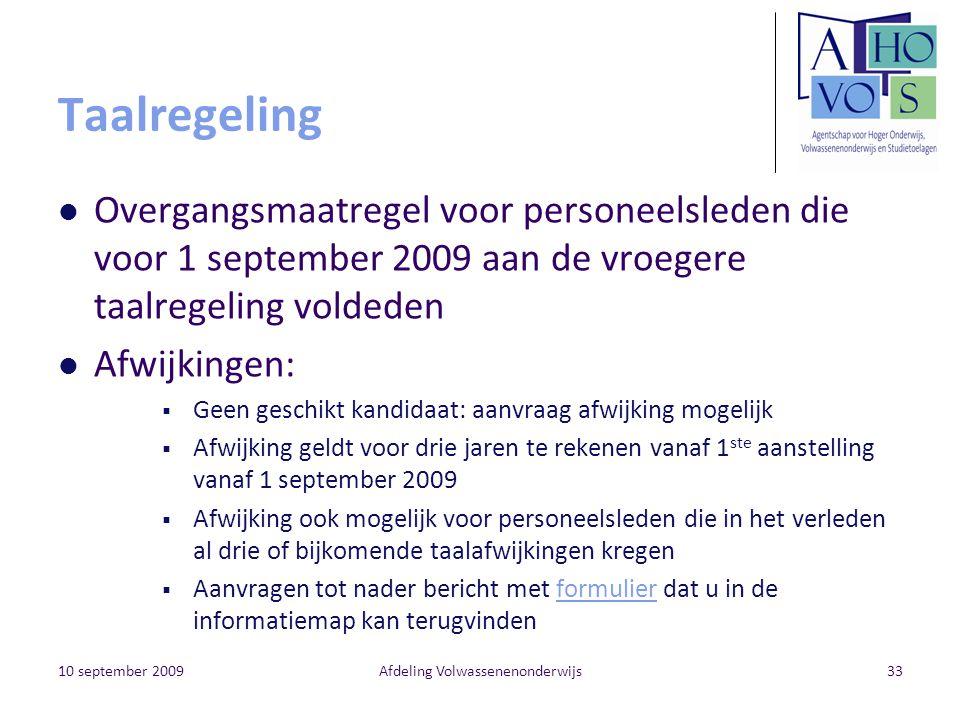 10 september 2009Afdeling Volwassenenonderwijs33 Taalregeling Overgangsmaatregel voor personeelsleden die voor 1 september 2009 aan de vroegere taalre