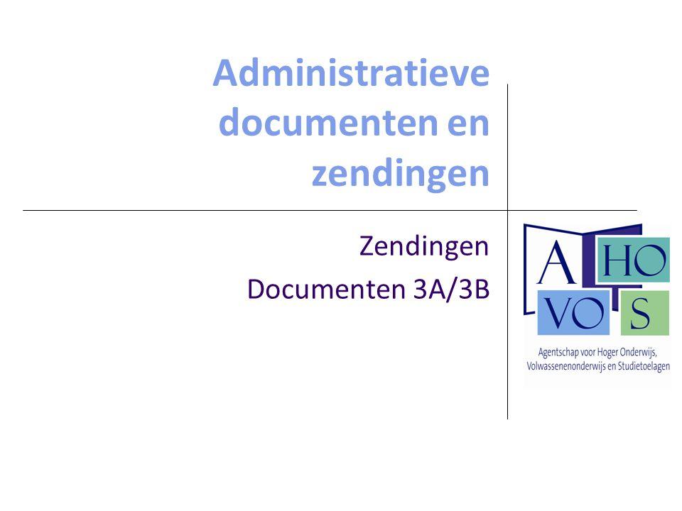 Administratieve documenten en zendingen Zendingen Documenten 3A/3B