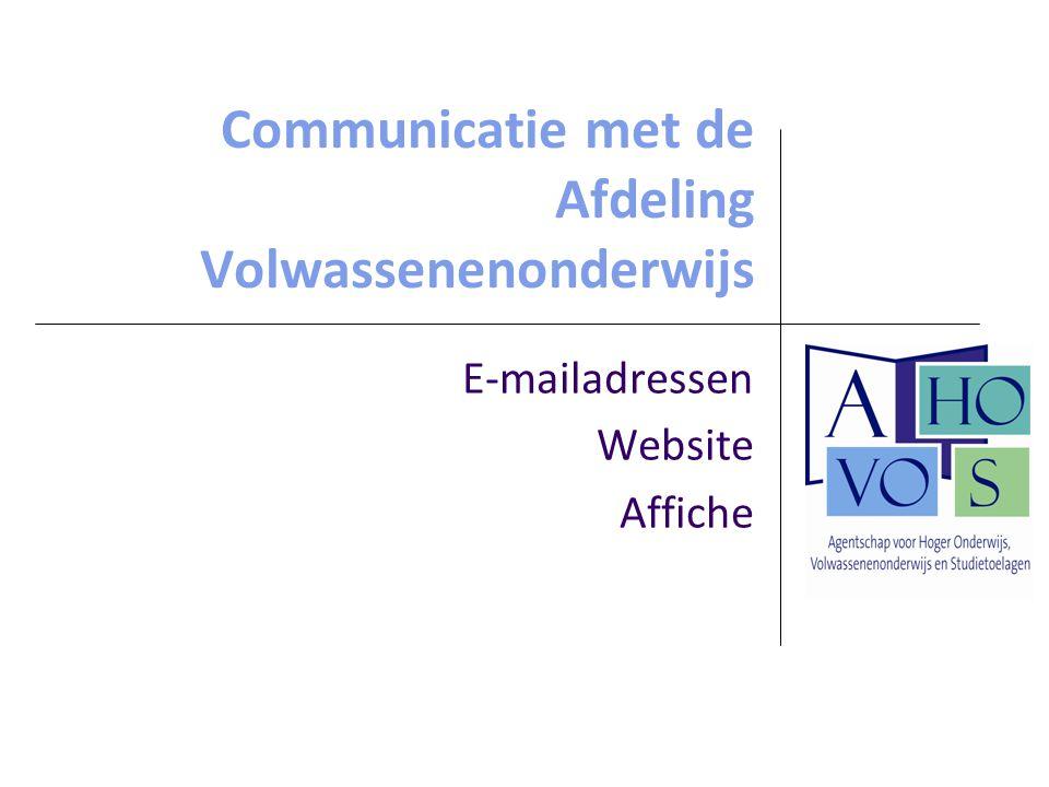 Communicatie met de Afdeling Volwassenenonderwijs E-mailadressen Website Affiche