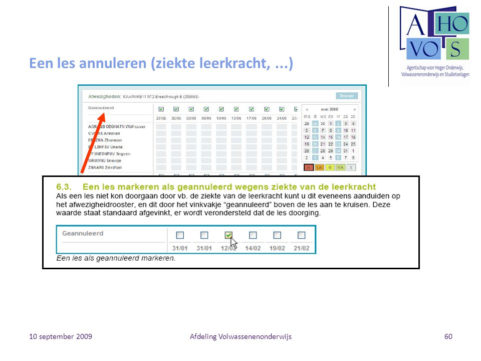 10 september 2009Afdeling Volwassenenonderwijs60 Een les annuleren (ziekte leerkracht,...)
