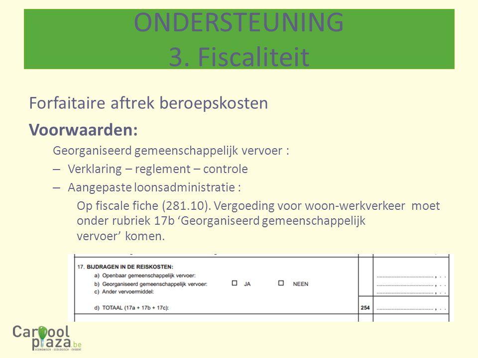 Forfaitaire aftrek beroepskosten Voorwaarden: Georganiseerd gemeenschappelijk vervoer : – Verklaring – reglement – controle – Aangepaste loonsadminist