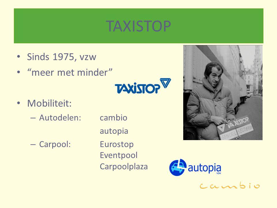 """TAXISTOP Sinds 1975, vzw """"meer met minder"""" Mobiliteit: – Autodelen: cambio autopia – Carpool: Eurostop Eventpool Carpoolplaza"""