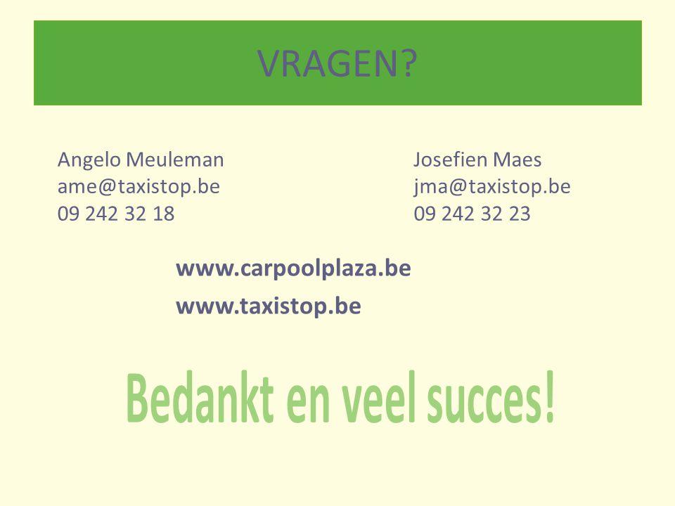 VRAGEN? www.carpoolplaza.be www.taxistop.be Angelo Meuleman ame@taxistop.be 09 242 32 18 Josefien Maes jma@taxistop.be 09 242 32 23