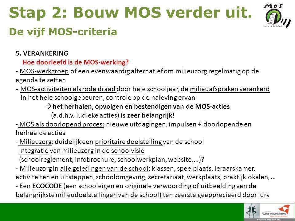 Stap 2: Bouw MOS verder uit. De vijf MOS-criteria 5.