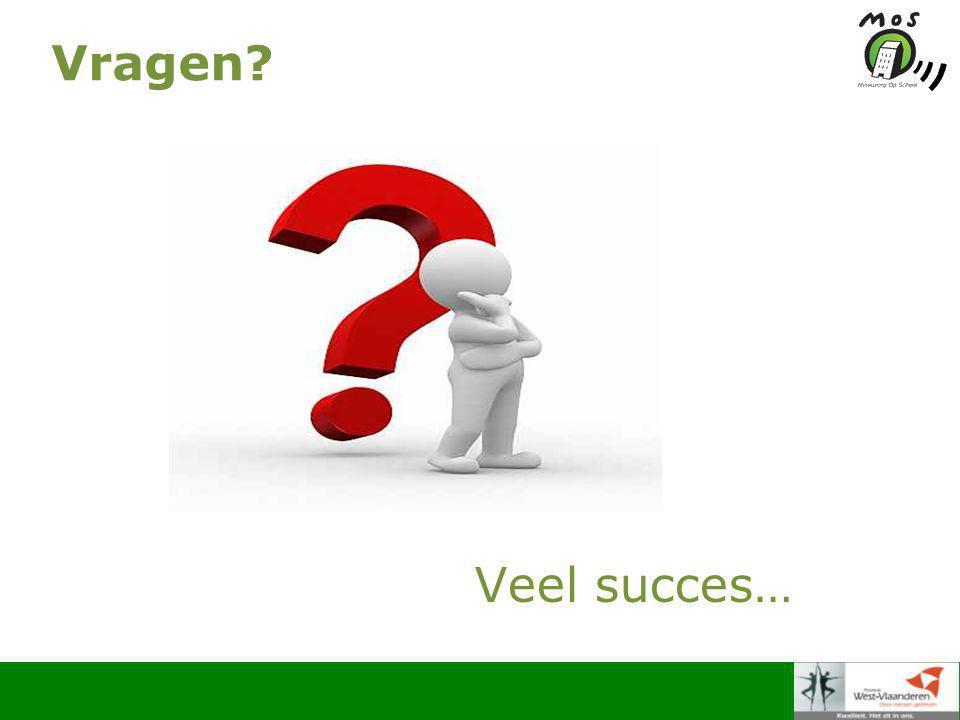 Vragen Veel succes…