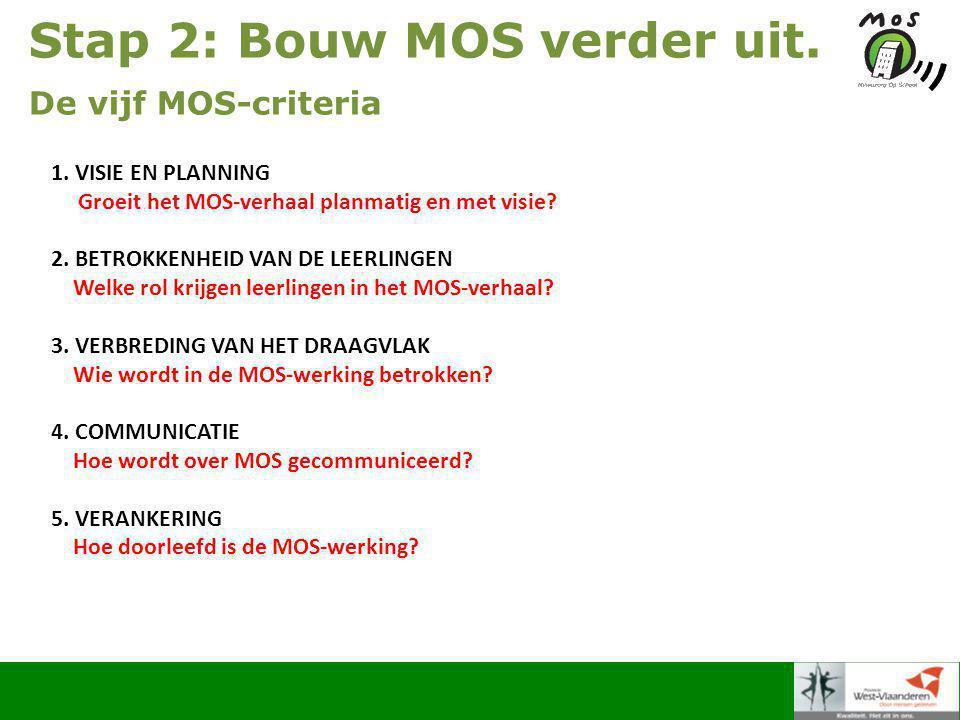 Stap 2: Bouw MOS verder uit. De vijf MOS-criteria 1.