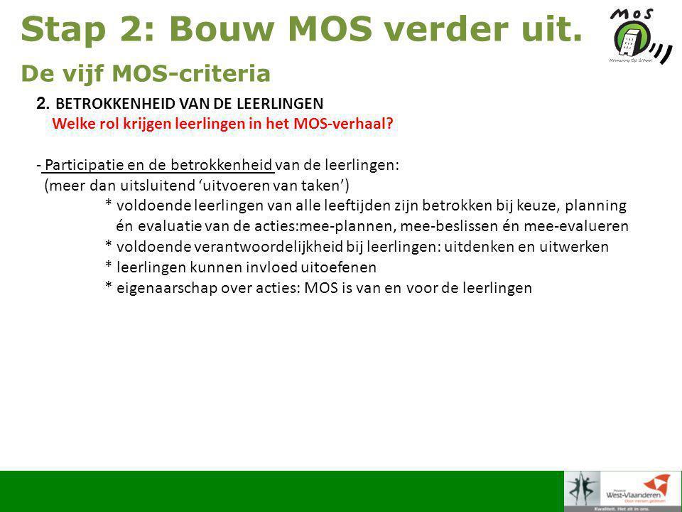 Stap 2: Bouw MOS verder uit. De vijf MOS-criteria 2.