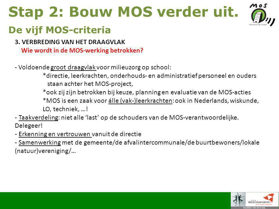 Stap 2: Bouw MOS verder uit. De vijf MOS-criteria 3.