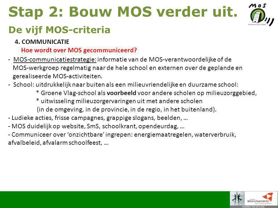 Stap 2: Bouw MOS verder uit. De vijf MOS-criteria 4.