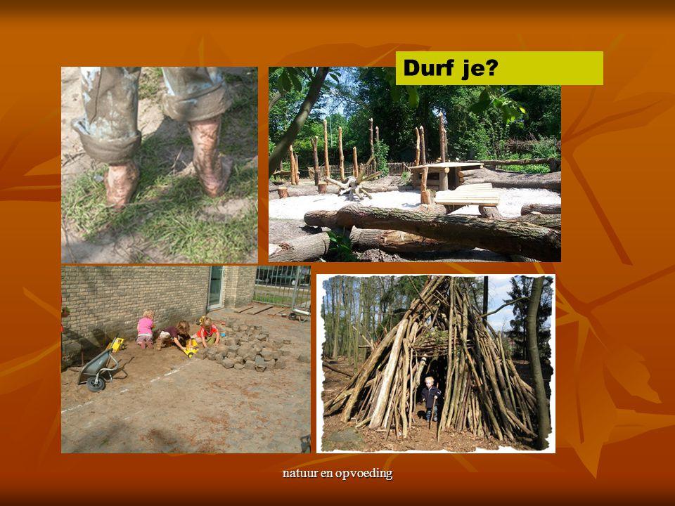 natuur en opvoeding Durf je?