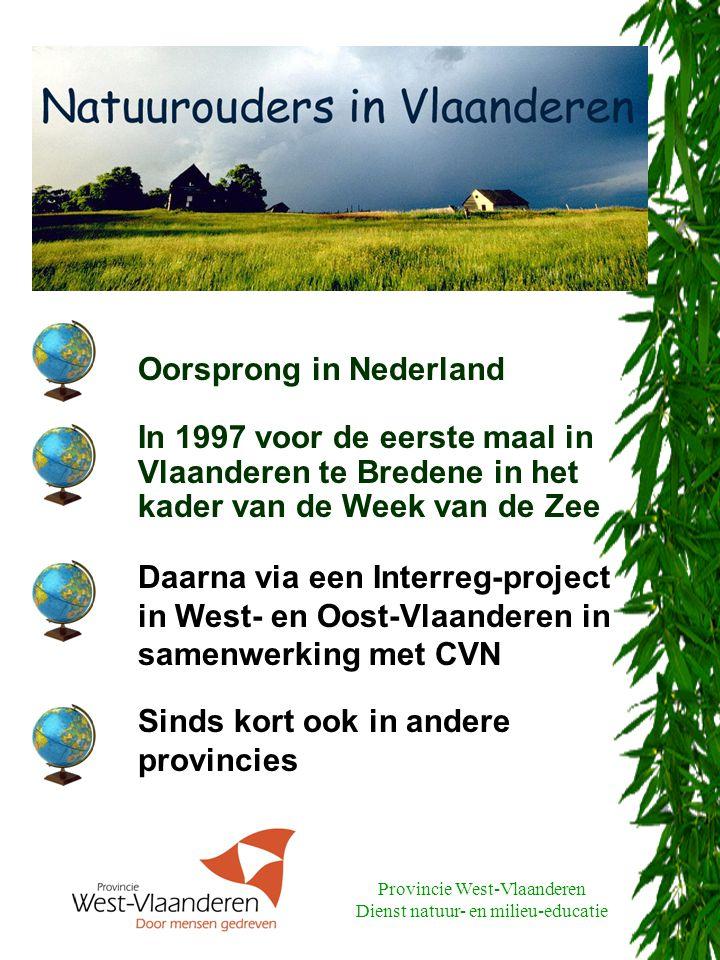 Provincie West-Vlaanderen Dienst natuur- en milieu-educatie In 1997 voor de eerste maal in Vlaanderen te Bredene in het kader van de Week van de Zee Daarna via een Interreg-project in West- en Oost-Vlaanderen in samenwerking met CVN Oorsprong in Nederland Sinds kort ook in andere provincies