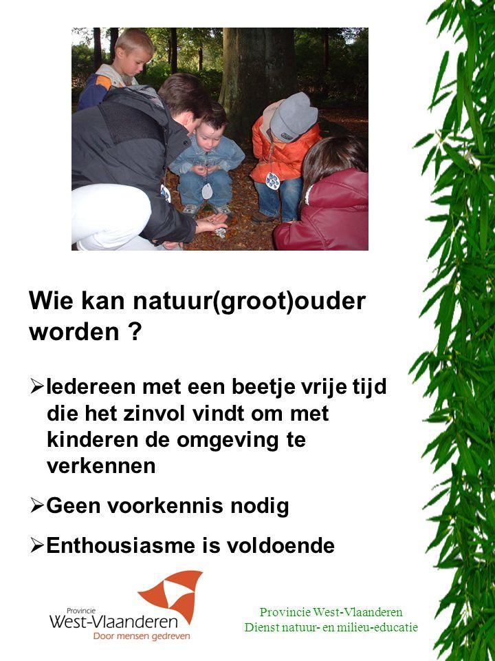 Provincie West-Vlaanderen Dienst natuur- en milieu-educatie Pluspunt voor de school Waarnemen en ervaren zijn belangrijk in goede NME.