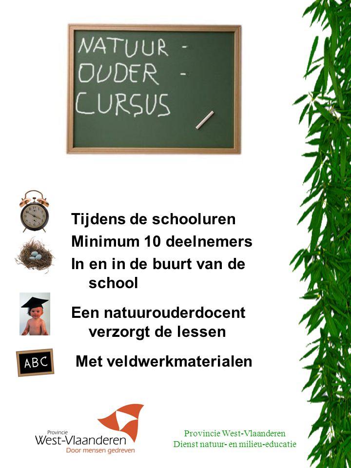 Provincie West-Vlaanderen Dienst natuur- en milieu-educatie OVERLEG natuurouders en leerkrachten  Zeer belangrijk .