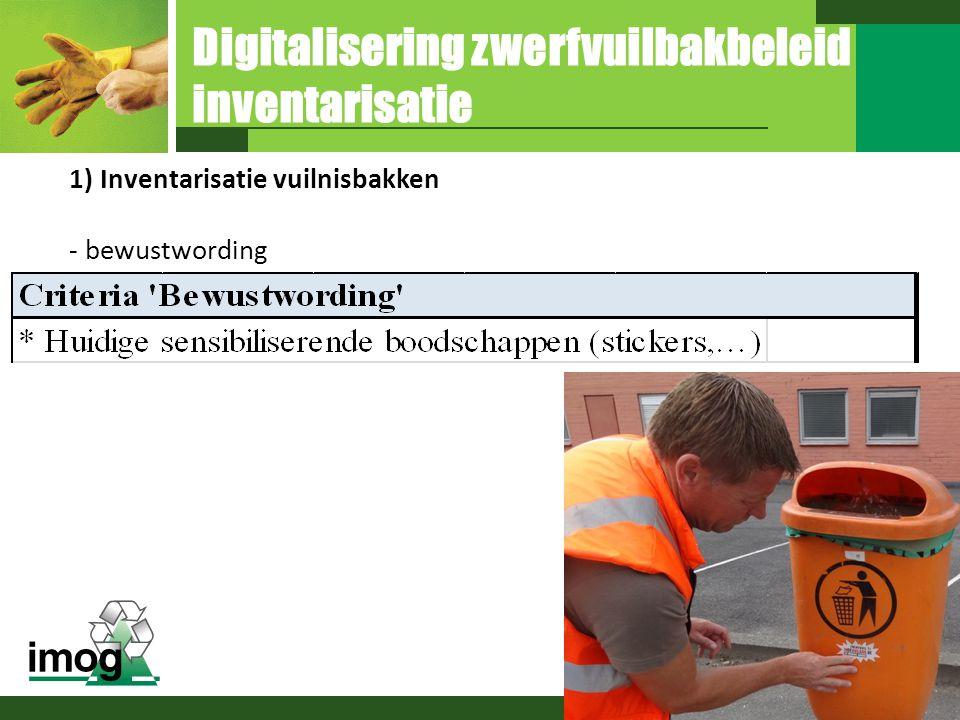 Digitalisering zwerfvuilbakbeleid inventarisatie 1) Inventarisatie vuilnisbakken - bewustwording