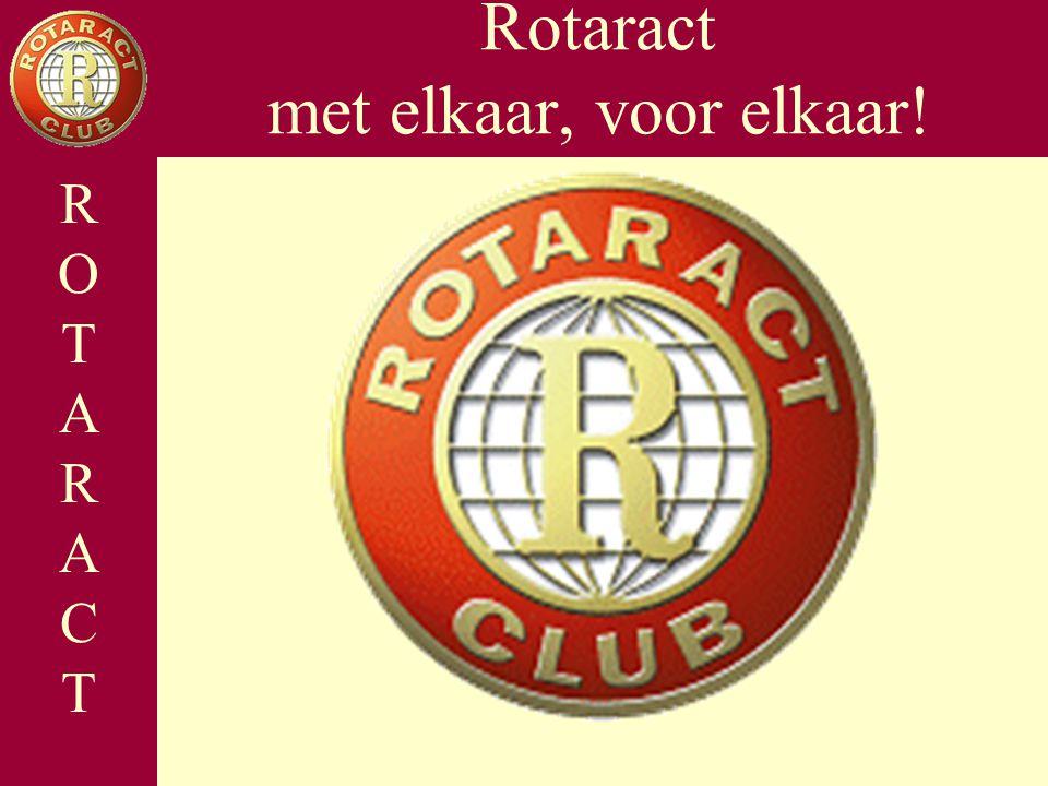 Opbouw Wat is Rotaract Organisatie Praktijk Commissies Afsluiting Rotaract met elkaar, voor elkaar.