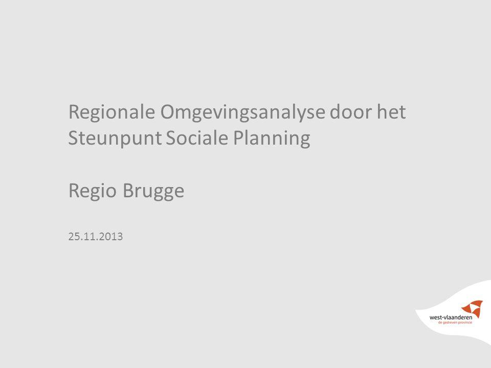 Regionale Omgevingsanalyse door het Steunpunt Sociale Planning Regio Brugge 25.11.2013