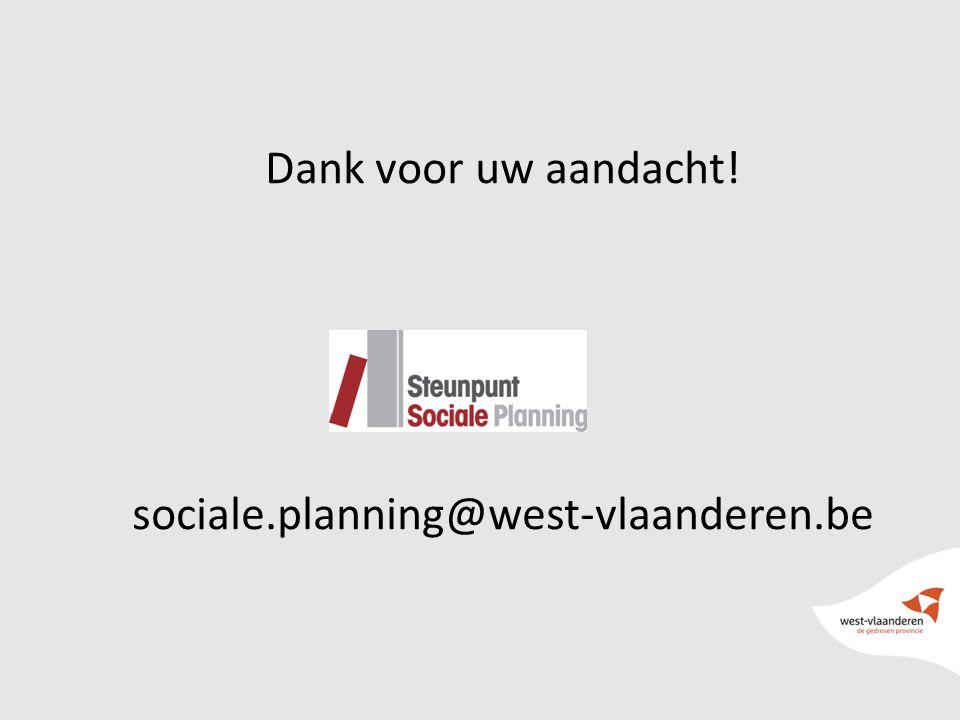 Dank voor uw aandacht! sociale.planning@west-vlaanderen.be