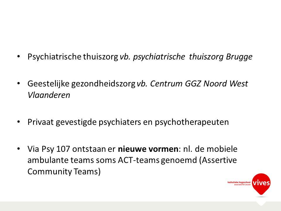Psychiatrische thuiszorg vb. psychiatrische thuiszorg Brugge Geestelijke gezondheidszorg vb. Centrum GGZ Noord West Vlaanderen Privaat gevestigde psyc