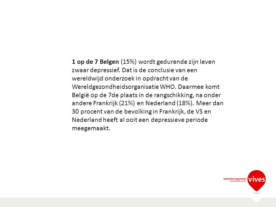 1 op de 7 Belgen (15%) wordt gedurende zijn leven zwaar depressief. Dat is de conclusie van een wereldwijd onderzoek in opdracht van de Wereldgezondhe