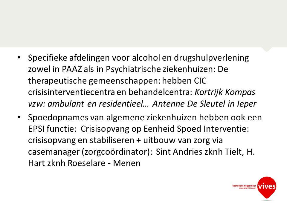 Specifieke afdelingen voor alcohol en drugshulpverlening zowel in PAAZ als in Psychiatrische ziekenhuizen: De therapeutische gemeenschappen: hebben CI