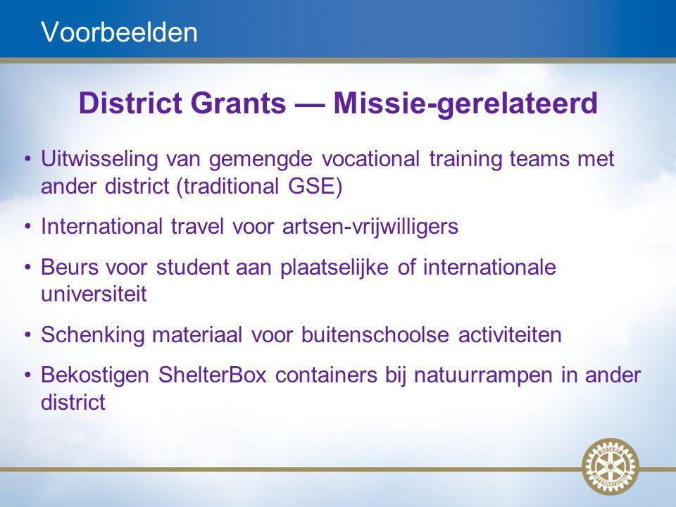 11 Voorbeelden District Grants — Missie-gerelateerd Uitwisseling van gemengde vocational training teams met ander district (traditional GSE) Internati