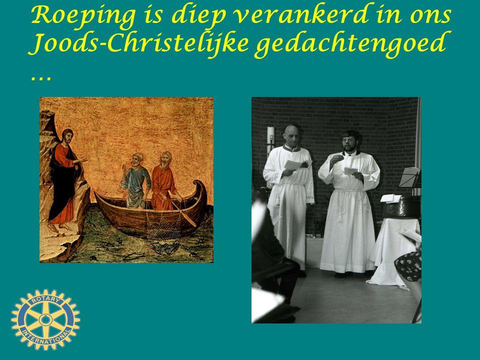 Roeping is diep verankerd in ons Joods-Christelijke gedachtengoed …