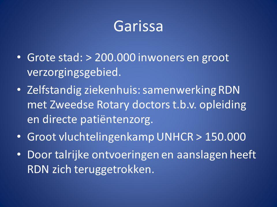 Garissa Grote stad: > 200.000 inwoners en groot verzorgingsgebied.